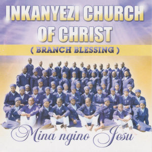 Album Mina ngino Jesu from Inkanyezi Church of Christ (Branch Blessing)