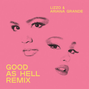 Lizzo的專輯Good as Hell (feat. Ariana Grande) [Remix]
