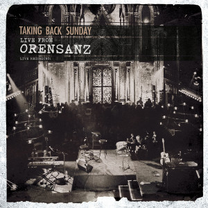 Album Live From Orensanz from Taking Back Sunday