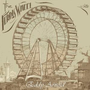 Album The Ferris Wheel from Eddy Arnold