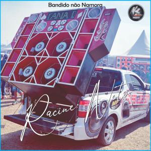 Album Bandido Não Namora from racine neto