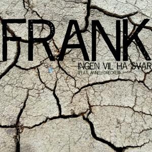 Album Ingen vil ha svar from Frank