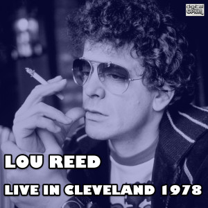 Album Live In Cleveland 1978 (Live) from Lou Reed