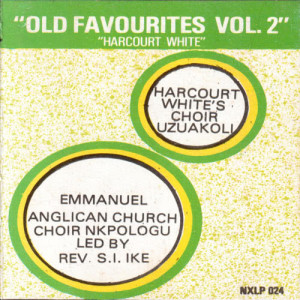 Album Old Favourites, Vol. 2 (Harcourt White) from Emmanuel Anglican Church Choir Nkpologu