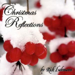 Album Christmas Reflections from Rick Lahmann
