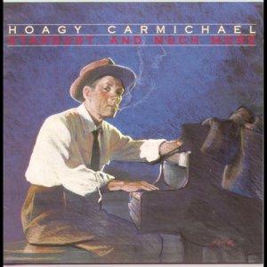 Hoagy Carmichael的專輯Stardust & Much More