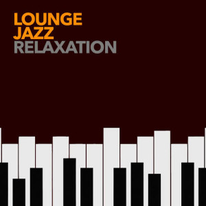 Album Lounge: Jazz Relaxation from Relaxing Jazz Lounge