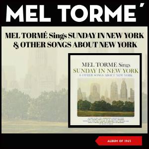 Mel Tormé的專輯Mel Tormé Sings Sunday in New York & Other Songs About New York