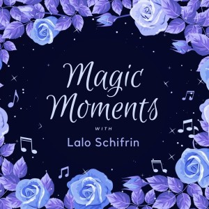 Album Magic Moments with Lalo Schifrin from Lalo Schifrin