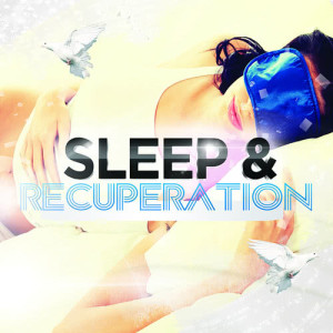 Album Sleep & Recuperation from Music to Help You Sleep & Relax