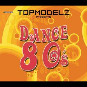 Album Topmodelz pres. Dance 80s from Topmodelz