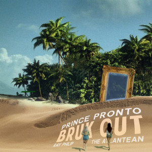 Album Bruk Out (feat. Ray Philip & The Atlantean) from Prince Pronto