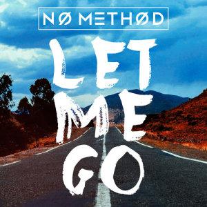 Album LET ME GO from NO METHOD