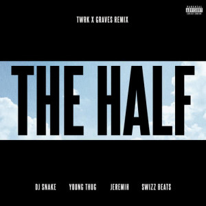 Listen to The Half (TWRK x GRAVES Remix) song with lyrics from DJ Snake