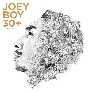 Album JOEY BOY 30+ ALBUM TEE 30 GWAH from อภิสิทธิ์ โอภาสเอี่ยมลิขิต