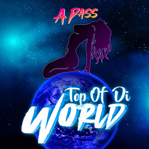 Album To of Di World from A Pass
