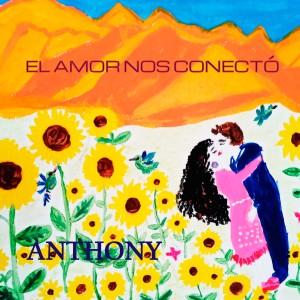 Album El Amor Nos Conectó from Anthony
