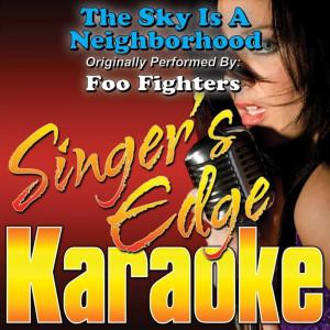 Singer's Edge Karaoke的專輯The Sky Is a Neighborhood (Originally Performed by Foo Fighters) [Karaoke Version]