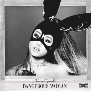 อัลบัม Dangerous Woman ศิลปิน Ariana Grande