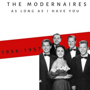 Album As Long As I Have You (1956-1957) from The Modernaires