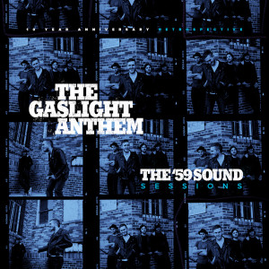Album The '59 Sound Sessions: 10 Year Anniversary Retrospective from The Gaslight Anthem