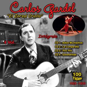 """Carlos Gardel的專輯Carlos Gardel - """"El Zorzal Criollo"""" - 1920-1935 - Vol. 1 : Adios Muchachos, Vol. 2 : La Cumparsita, Vol. 3 : Yira, Yira, Vol. 4 : Golondrinas"""