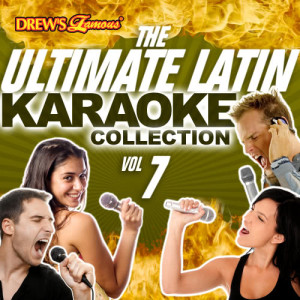 The Hit Crew的專輯The Ultimate Latin Karaoke Collection, Vol. 7