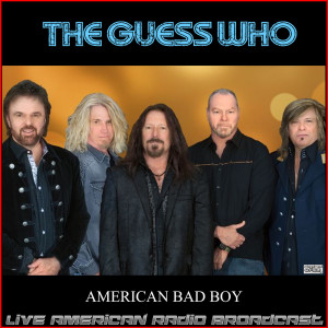 Album American Bad Boy (Live) from The Guess Who
