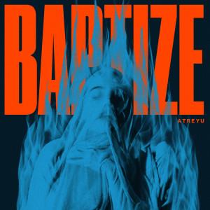 Album Baptize (Explicit) from Atreyu