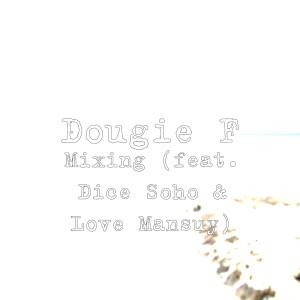 Album Mixing (feat. Dice Soho & Love Mansuy) from Dougie F