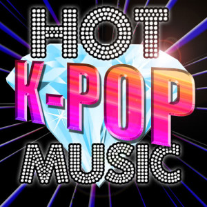 K-Pop Nation的專輯Hot K-Pop Music