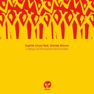 Album Calling Out (feat. Dames Brown) [Floorplan Revival Mix] from Sophie Lloyd
