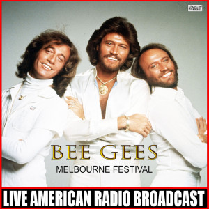 Bee Gees的專輯Melbourne Festival (Live)