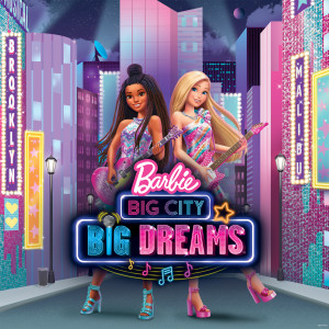 อัลบัม บาร์บี้ - เมืองใหญ่ ฝันไกล ไปให้สุด (Original Motion Picture Soundtrack) ศิลปิน Barbie