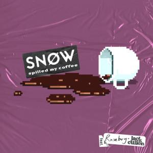 Spilled My Coffee (Explicit) dari SNØW