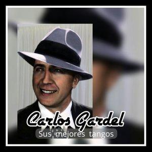 Carlos Gardel的專輯Carlos Gardel - Sus Mejores Tangos