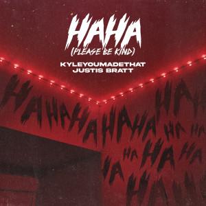 Album Haha (Please Be Kind) from KyleYouMadeThat
