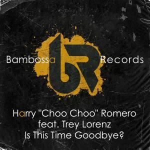 Album Is This Time Goodbye? from Harry Choo Choo Romero