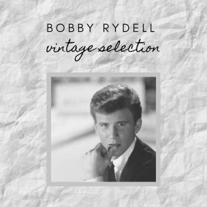 Album Bobby Rydell - Vintage Selection from Bobby Rydell