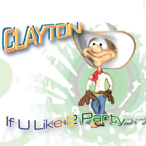Album If u Like 2 Party from Clayton