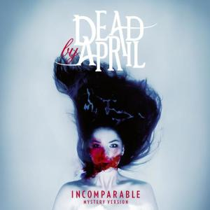 Incomparable 2011 Dead By April