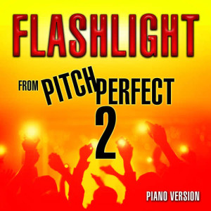 "Hollywood Movie Theme Orchestra的專輯Flashlight (From ""Pitch Perfect 2"") [Piano Version]"