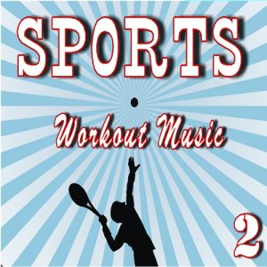 Album Sports Workout Music, Vol. 2 (Instrumental) from Micheal Stevens Band