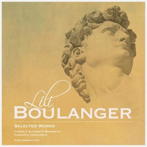 Album Lili Boulanger: Selected Works from Chorale Elisabeth Brasseur
