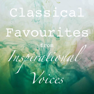Album Classical Favourites from Inspirational Voices from Inspirational Voices