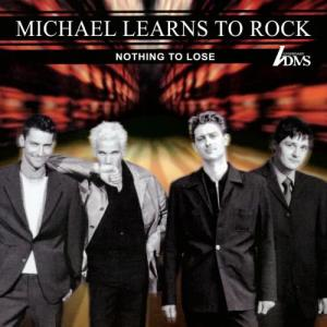 Album Nothing To Lose (Remastered) from Michael Learns To Rock