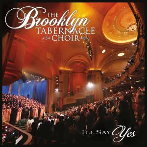 Album I'll Say Yes from The Brooklyn Tabernacle Choir