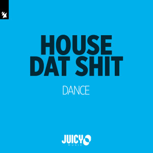 Album Dance from House Dat Shit