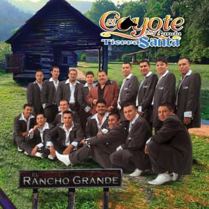 El Rancho Grande 2003 El Coyote Y Su Banda Tierra Santa
