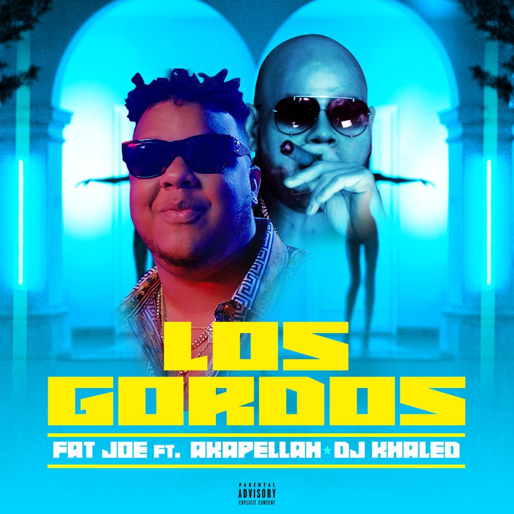 Los Gordos 2018 Fat Joe; Akapellah; DJ Khaled